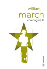 «Compagnie K» de William March, le triomphe de la stupidité sur tout autre chose …