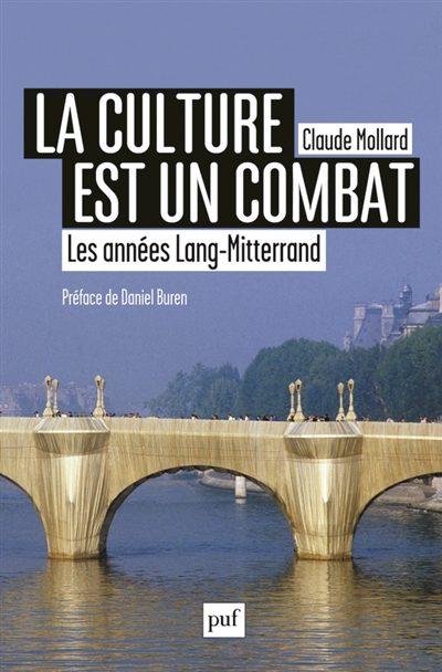 «La culture est un combat, les années Lang-Mitterrand : récit de l'intérieur