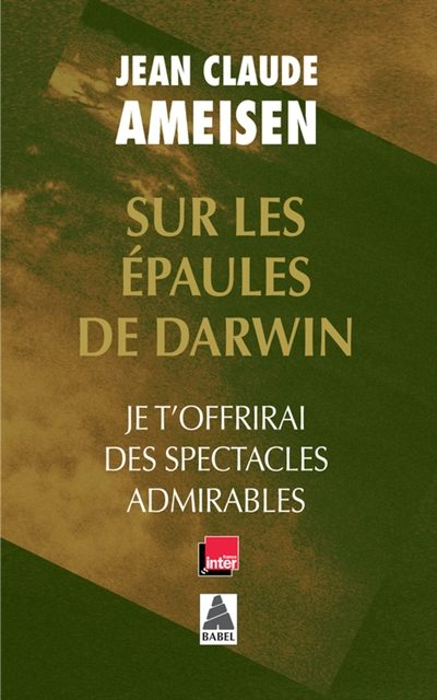 « Sur les épaules de Darwin. Volume 2, Je t'offrirai des spectacles admirables » de Jean-Claude Ameisen : un voyage à travers l'espace et le temps