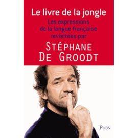 Stéphane De Groodt écrit un dictionnaire : la langue française n'a qu'à bien se tenir