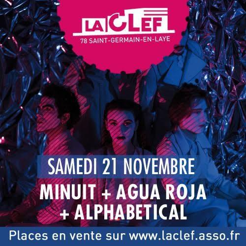 Gagnez 3×2 places pour le concert de Minuit, Agua Roja & Alphabetical à la Clef