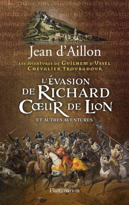 L'évasion de Richard Cœur de Lion et autres nouvelles, de Jean d'Aillon : attendu, mais efficace