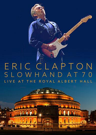 ERIC CLAPTON « Slowhand At 70 Live At The Royal Albert Hall »