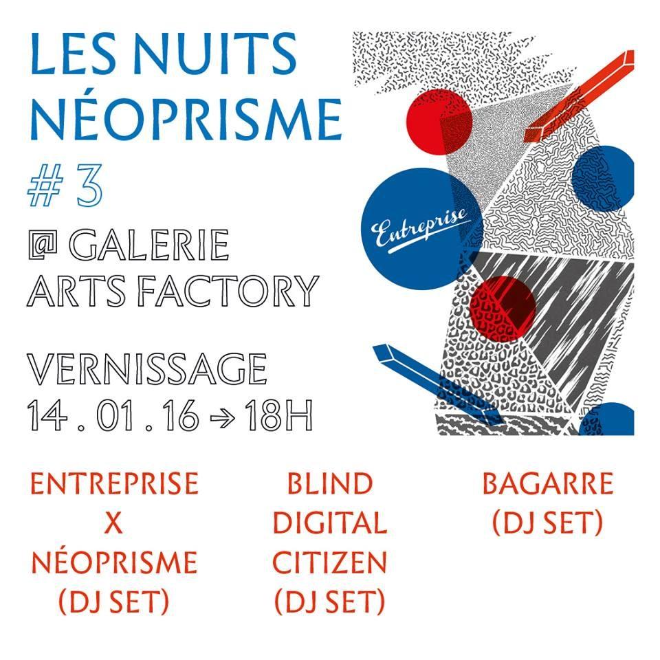 Les Nuits Néoprisme #3 : le label Entreprise exposé à la galerie Arts Factory // Bagarre + Blind Digital Citizen (DJ set)