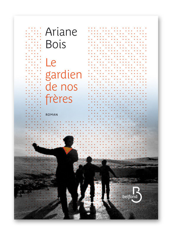«Le gardien de nos frères», Guerre, fraternité et résilience par Ariane Bois