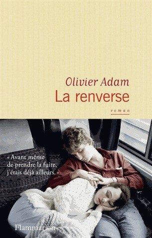 «La renverse», un nouvel Olivier Adam dans la rentrée de janvier 2016