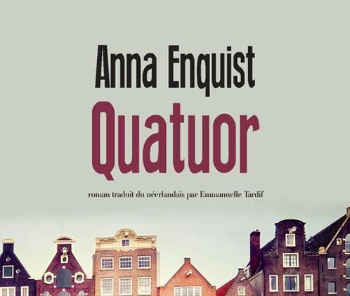 « Quatuor » : Anna Enquist interroge la fin de la politique culturelle en Hollande