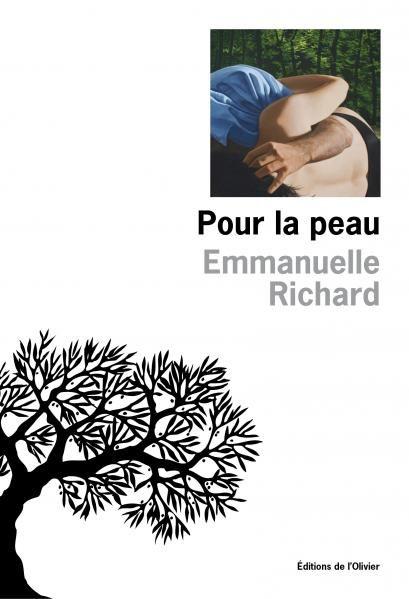 « Pour la peau » d'Emmanuelle Richard : de la brutalité de l'amour passionnel