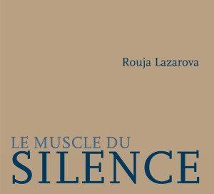 « Le muscle du silence » : douleurs européennes et langues maternelles, par Rouja Lazarova