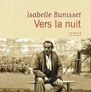 « Vers la nuit » : les derniers jours de Louis-Ferdinand Céline par Isabelle Bunisset