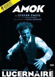 AMOK de Stephan Zweig au Lucernaire