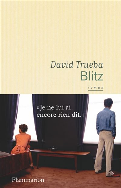 «Blitz» de David Trueba: pétillant et savoureux comme un délice interdit