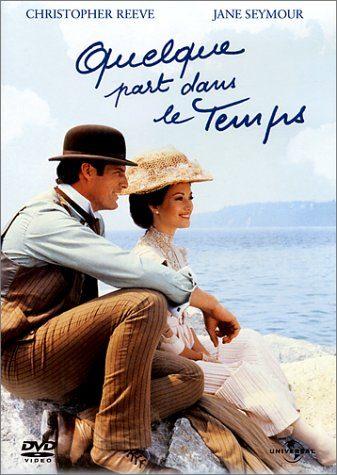 [DVD]»Quelque part dans le temps» Christopher Reeve et Jane Seymour se rencontrent hors de notre réalité