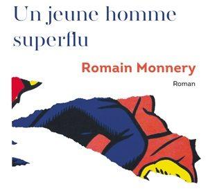 « Un jeune homme superflu » : Romain Monnery toujours aussi léger