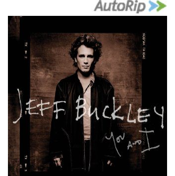 JEFF BUCKLEY « You and I » (Legacy)
