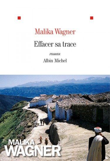 «Effacer sa trace», de Malika Wagner : un retour aux origines