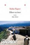 Effacer sa trace - Malika Wagner