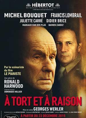 «à tort ou à raison» avec Michel Bouquet à l'Hébertot.