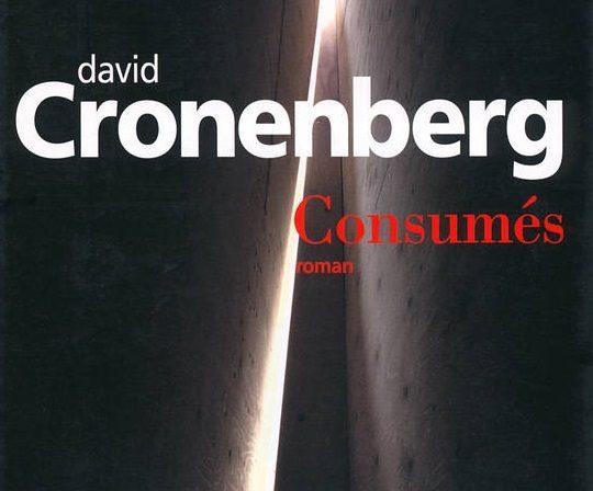 Poétique de la perversité : Consumés de David Cronenberg