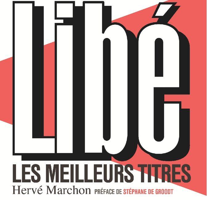 Les meilleurs titres de Libé réunis dans un Beau-Livre