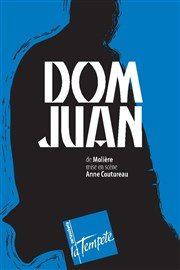 «Dom Juan» d'Anne Coutureau à La Tempête.