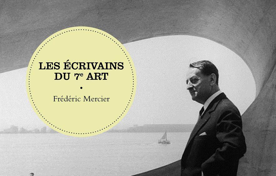 «Les écrivains du 7e art» : les grandes plumes derrière la caméra par Frédéric Mercier