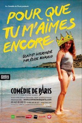 «Pour que tu m'aimes encore» de Elise Noiraud à La Comédie de Paris