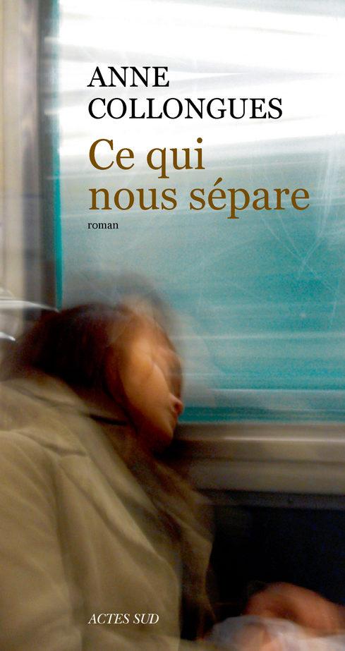 «Ce qui nous sépare» d'Anne Collongues : le temps d'un trajet de rer…
