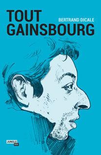 «Tout Gainsbourg» de Bertrand Dicale, l'échec avant le triomphe…