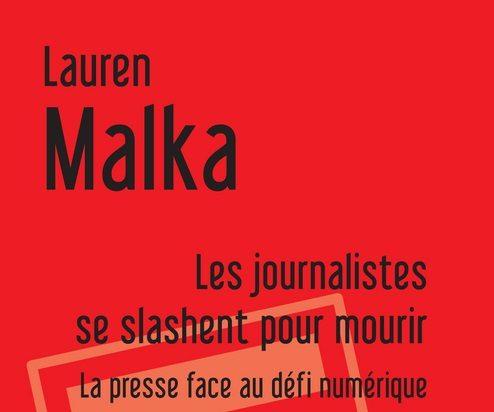 «Les journalistes se slashent pour mourir» un récit contemporain de Lauren Malka