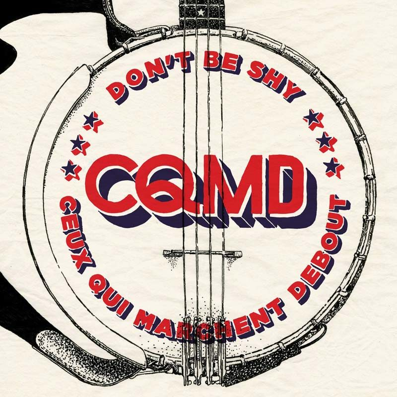 Gagnez 5 CDS de l'album Don't Be Shy de Ceux qui marchent debout