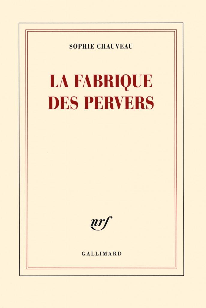 « La fabrique des pervers », le récit bouleversant de Sophie Chauveau