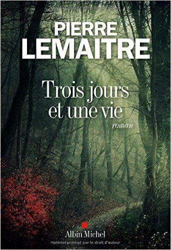 « Trois jours et une vie », de Pierre Lemaitre : le poids du secret