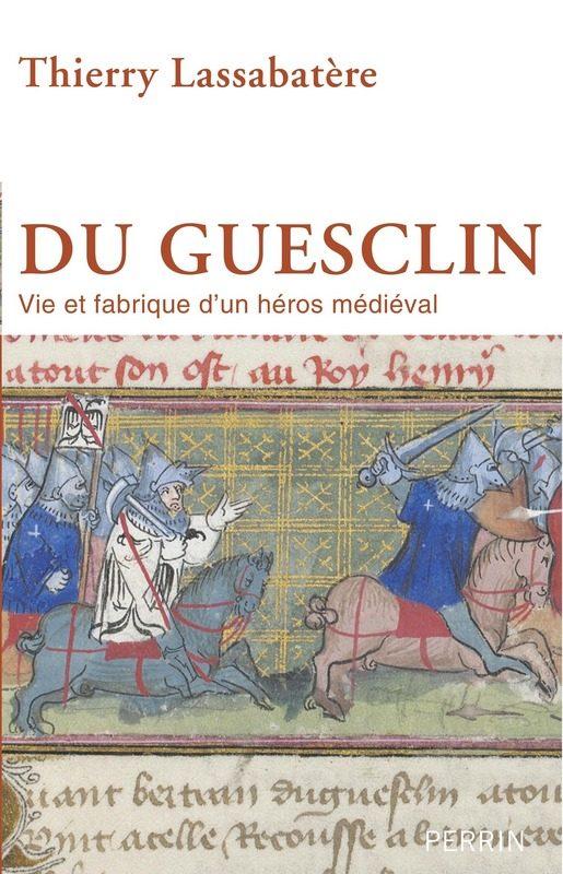Du Guesclin, biographie d'exception pour un héros national (un peu) oublié