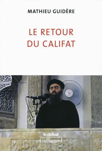 Le califat, le renouveau d'une forme d'Etat ?