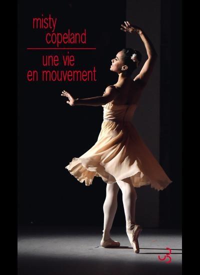 « Une vie en mouvement » de Misty Copeland : la destinée extraordinaire de la première danseuse étoile noire de l'American Ballet Theatre