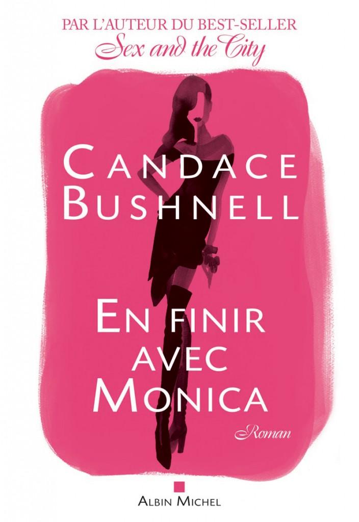 «En finir avec Monica» de Candace Bushnell : en finir avec «Sex and the City» ?