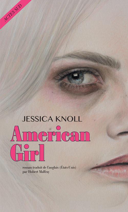 « American Girl », le best-seller de Jessica Knoll enfin traduit
