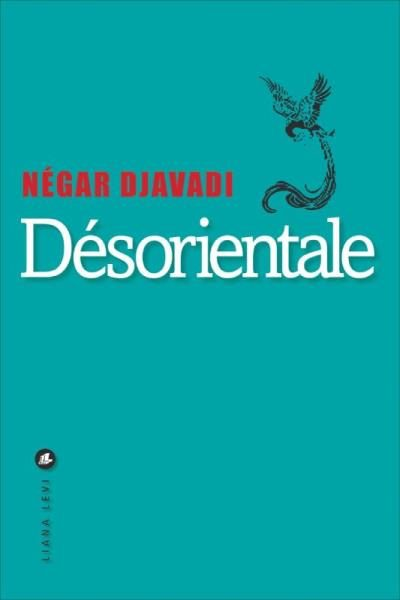«Désorientale», un premier roman choc et persan de Négar Djavadi