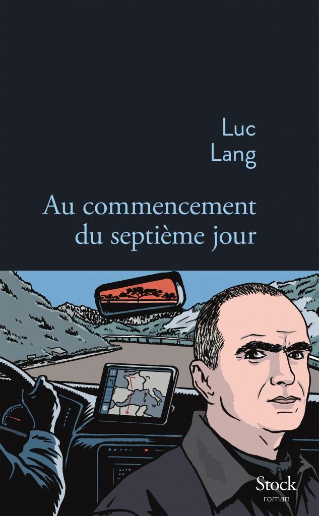« Au commencement du septième jour » de Luc Lang : prenant et ambitieux