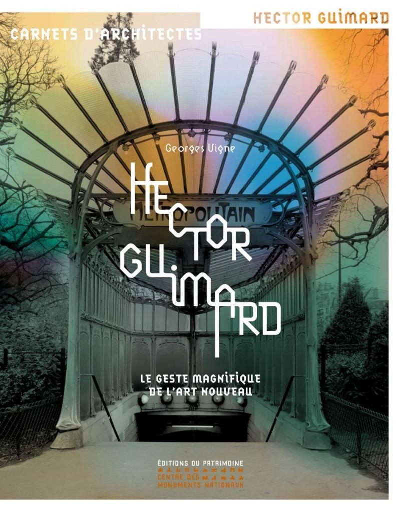 Hector Guimard, «le geste magnifique de l'Art nouveau»