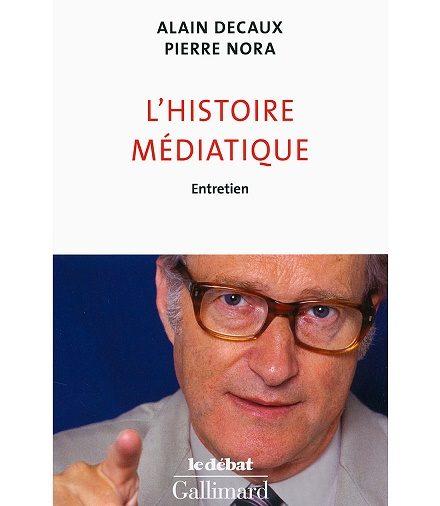 Entretien sur l'Histoire médiatique entre Nora et Decaux
