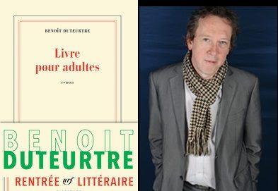 «Livre pour adultes», Benoît Duteurtre partage ses souvenirs d'enfance
