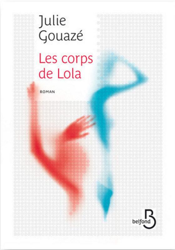 Julie Gouazé fait parler «Les corps de Lola»