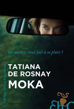 Réédition : «Moka», de tatiana de Rosnay