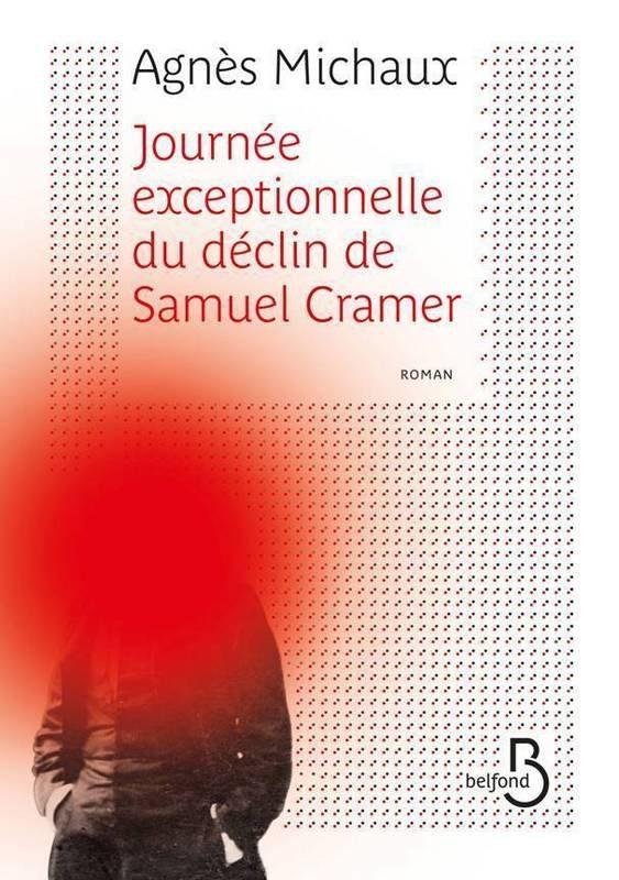 «Journée exceptionnelle du déclin de Samuel Cramer» : Agnès Michaux dans la peau d'un homme de plume