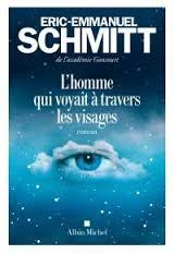 «L'homme qui voyait à travers les visages», Eric-Emmanuel Schmitt mystique et politique