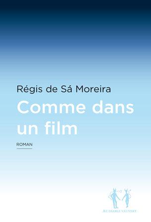 Régis de Sá Moreira ou l'amour Comme dans un film
