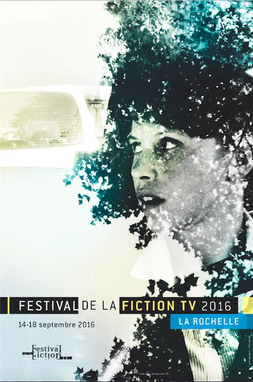 Festival de la Fiction TV 2016: La Rochelle fête la petite lucarne