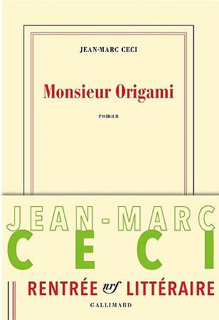«Monsieur Origami» de Jean-Marc Ceci, du zen de papier